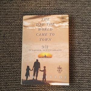 The Day The World Came To Town 9/11 Gander, Newfoundland Novel Jim Defede
